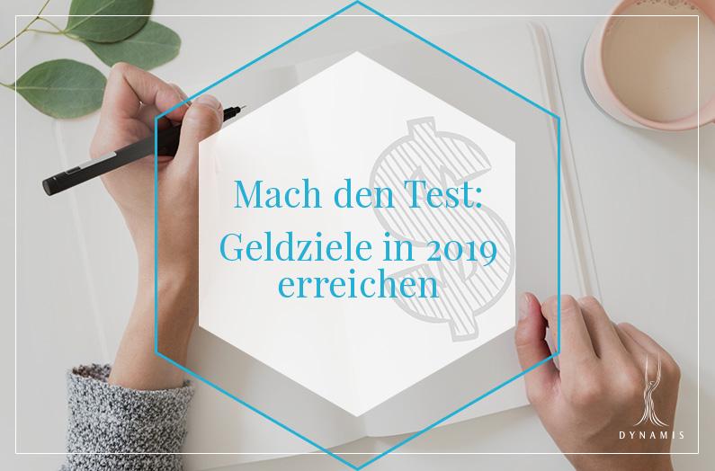 Mach den Test: Willst du in 2019 wirklich deine Geldziele erreichen?