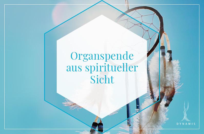 Organspende aus spiritueller Sicht
