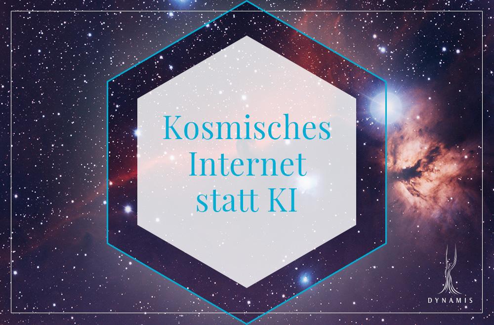 Kosmisches Internet statt künstlicher Intelligenz